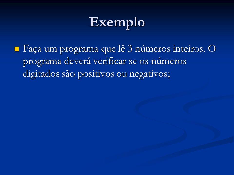 Exemplo Faça um programa que lê 3 números inteiros.