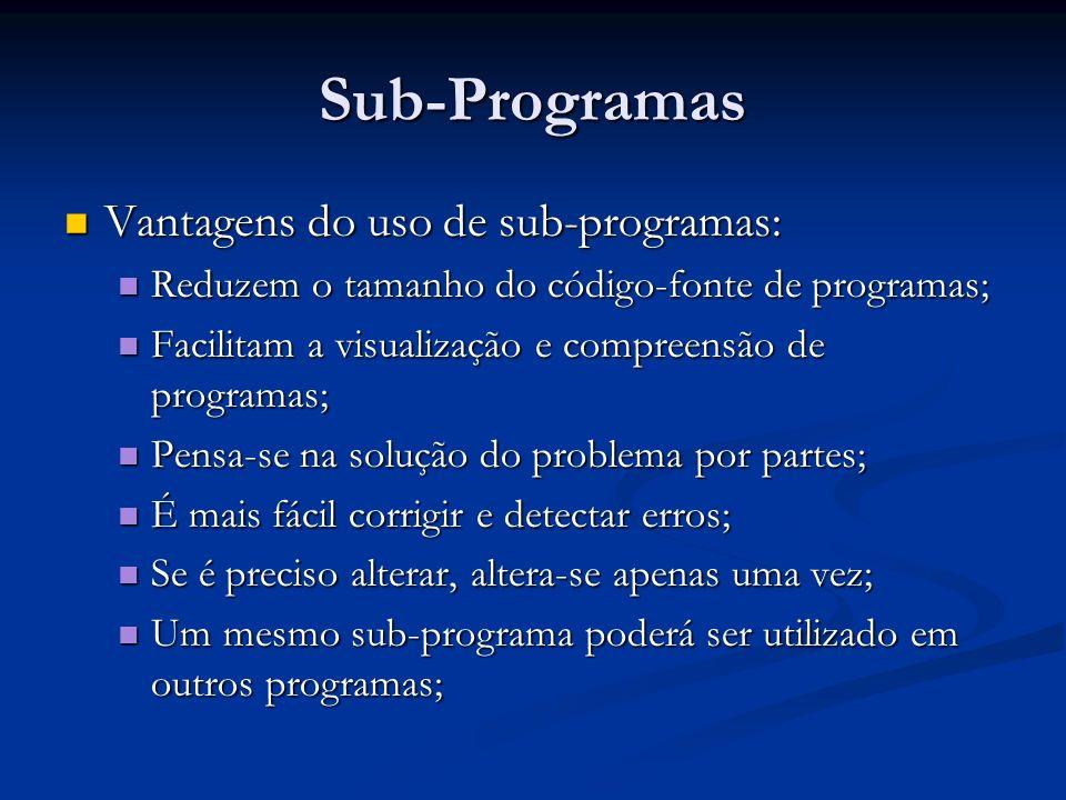 Sub-Programas Vantagens do uso de sub-programas:
