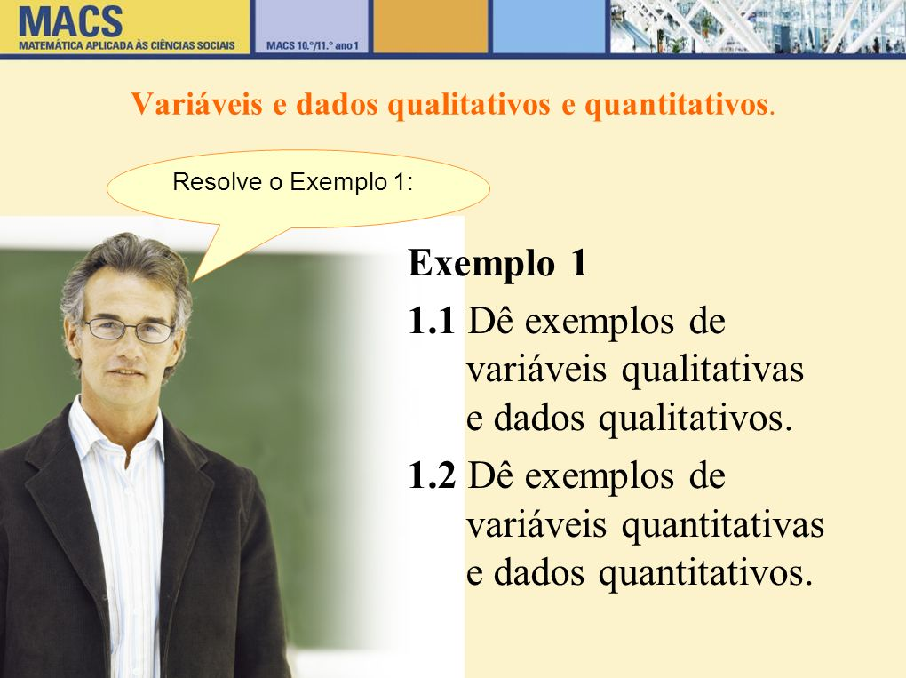 Variáveis e dados qualitativos e quantitativos.