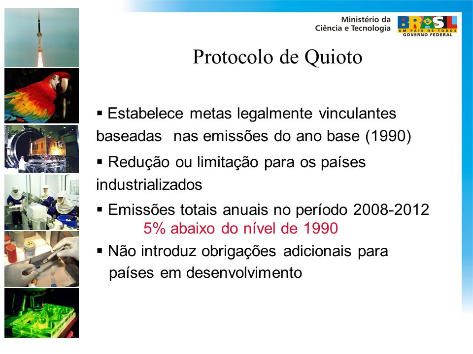 Protocolo de Quioto Estabelece metas legalmente vinculantes baseadas nas emissões do ano base (1990)
