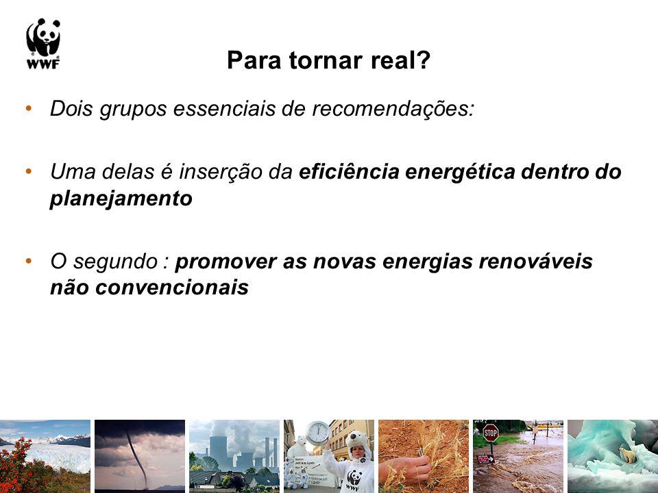 Para tornar real Dois grupos essenciais de recomendações: