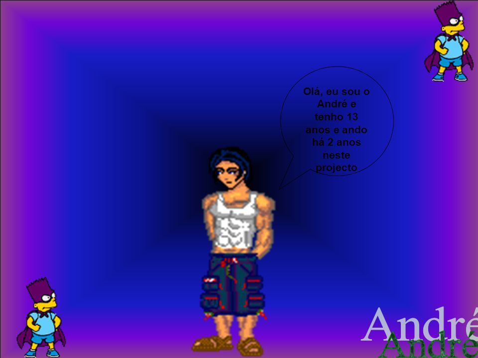 Olá, eu sou o André e tenho 13 anos e ando há 2 anos neste projecto