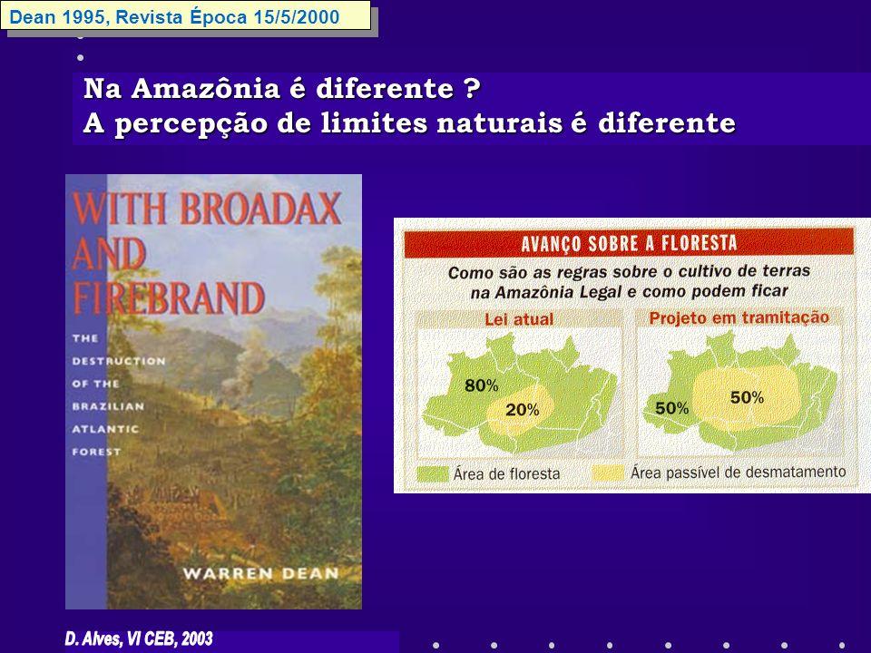 Na Amazônia é diferente A percepção de limites naturais é diferente