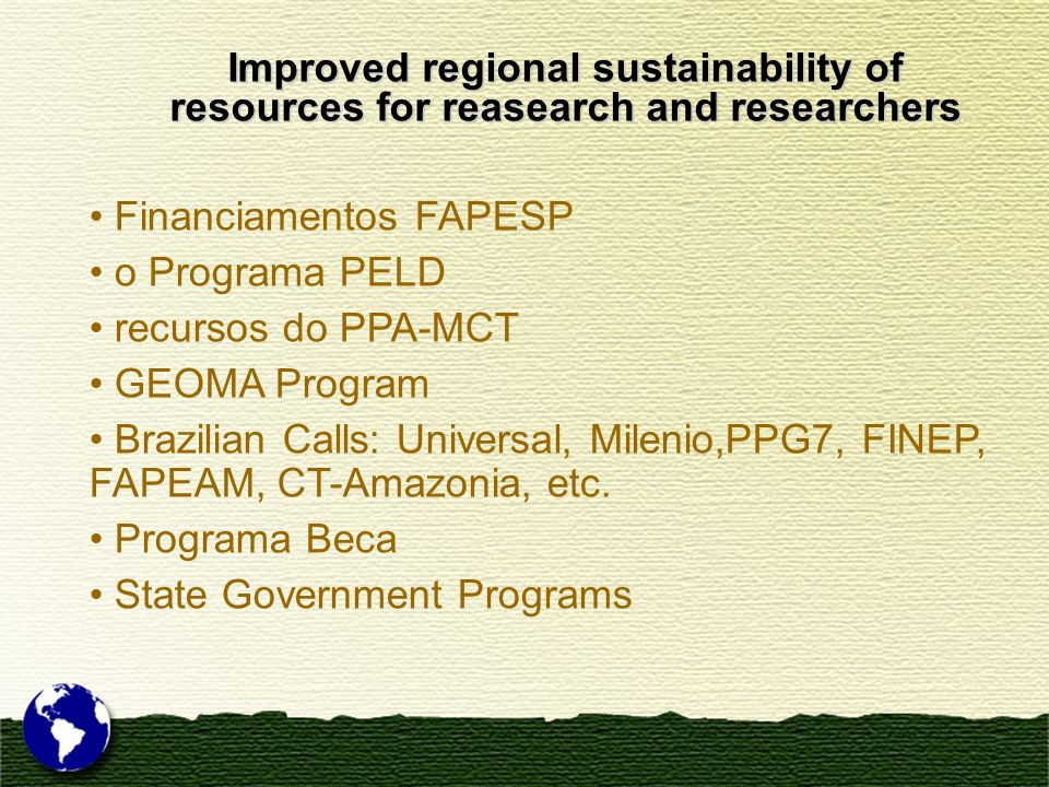 Improved regional sustainability of resources for reasearch and researchers