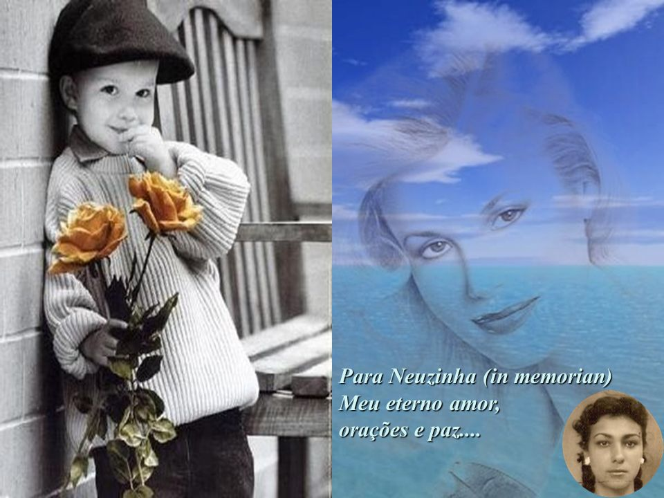 Para Neuzinha (in memorian)