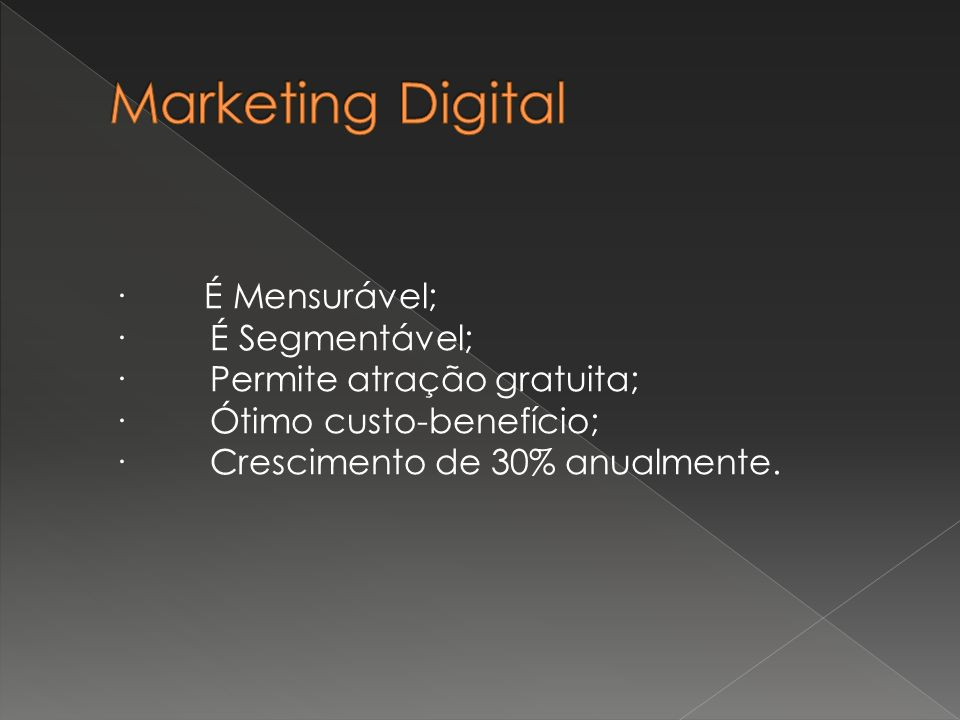 Marketing Digital · É Mensurável; · É Segmentável;