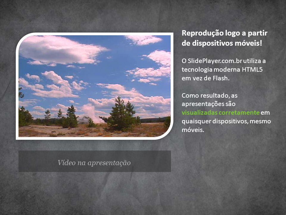 Reprodução logo a partir de dispositivos móveis. O SlidePlayer. com