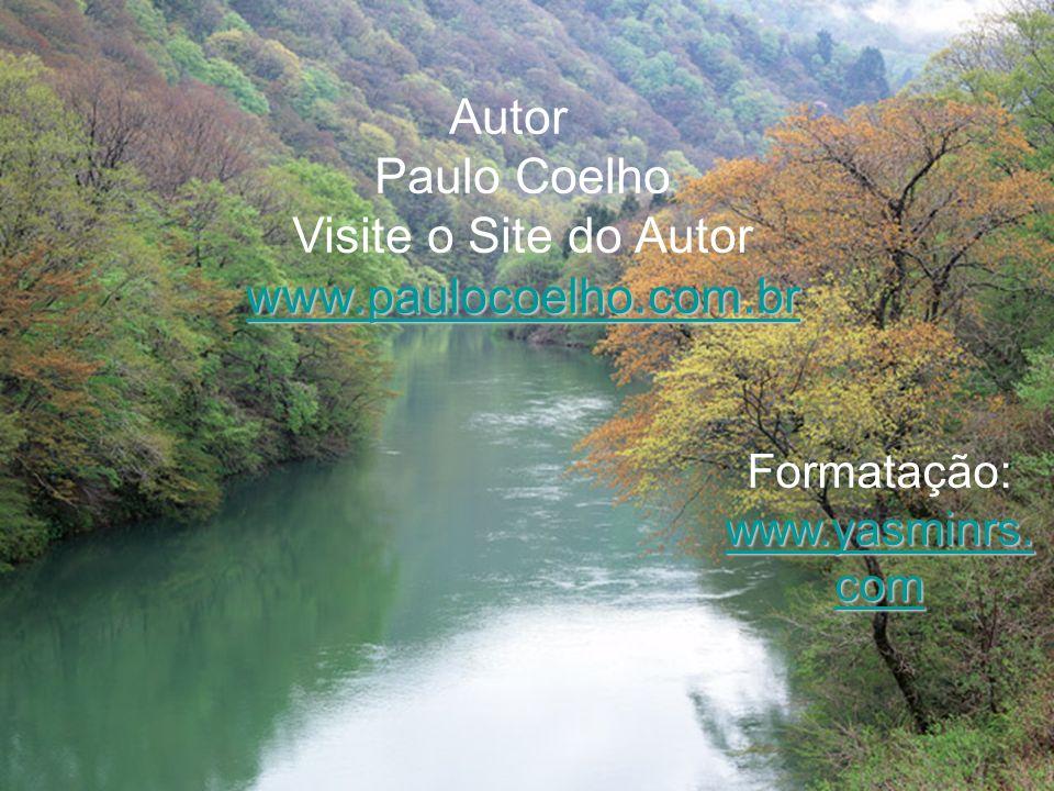 Autor Paulo Coelho Visite o Site do Autor www.paulocoelho.com.br