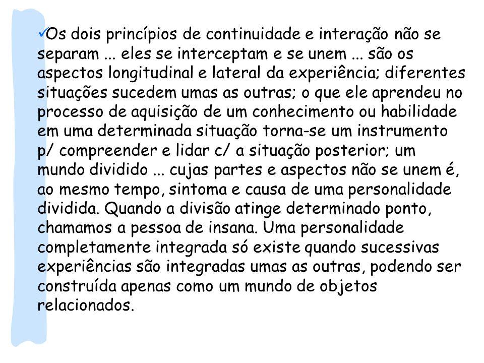 Os dois princípios de continuidade e interação não se separam