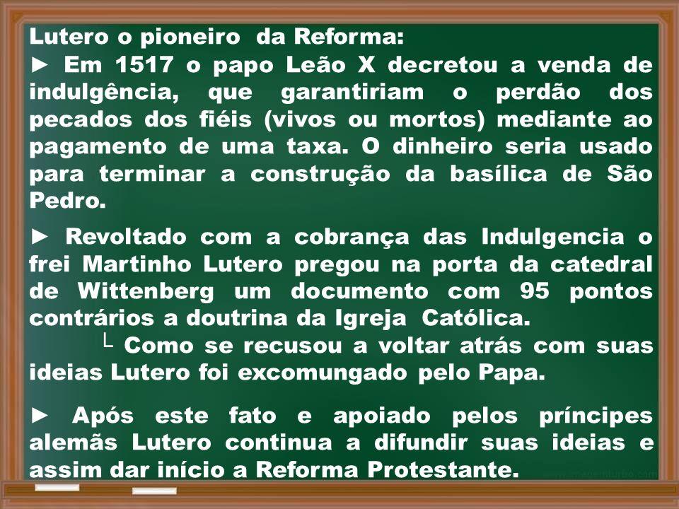 Lutero o pioneiro da Reforma: