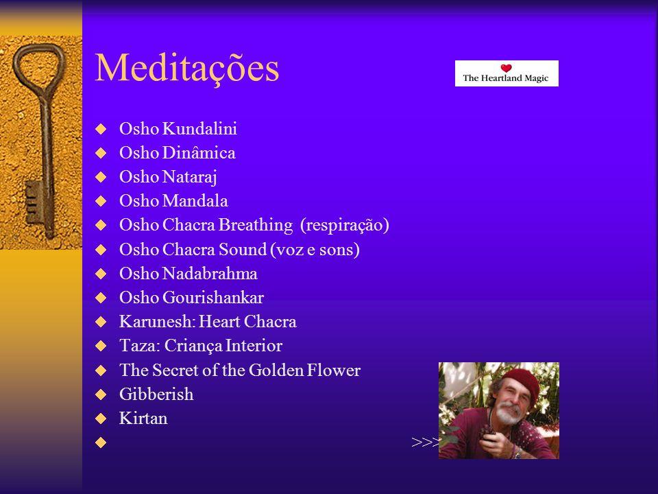 Meditações Osho Kundalini Osho Dinâmica Osho Nataraj Osho Mandala