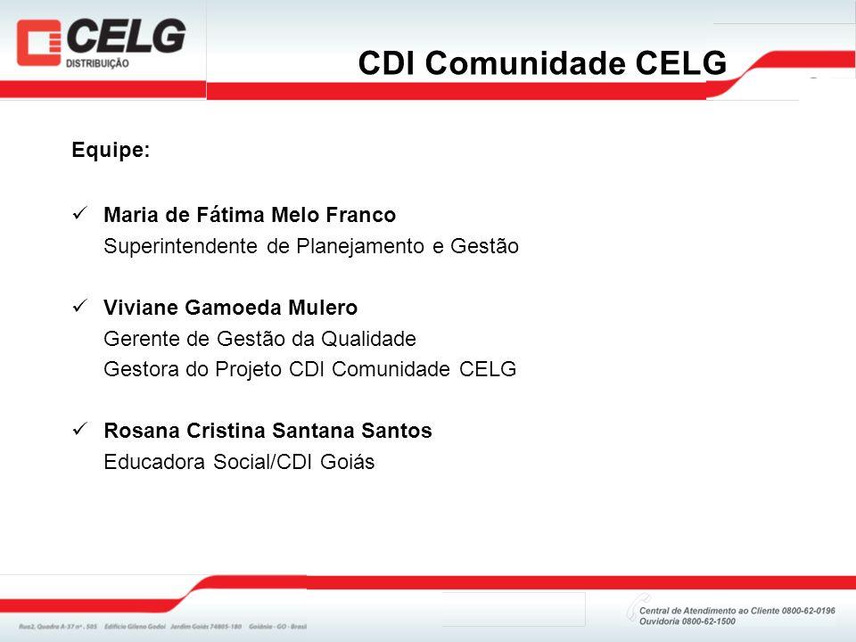 CDI Comunidade CELG Equipe: Maria de Fátima Melo Franco