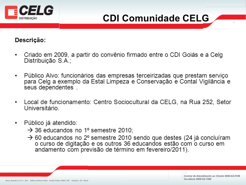 CDI Comunidade CELG Descrição: