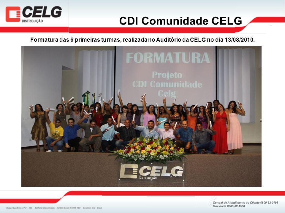 CDI Comunidade CELG Formatura das 6 primeiras turmas, realizada no Auditório da CELG no dia 13/08/2010.