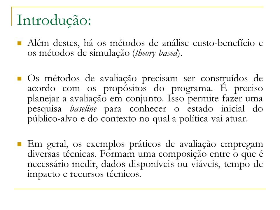 Introdução: Além destes, há os métodos de análise custo-benefício e os métodos de simulação (theory based).