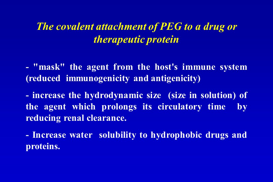 The covalent attachment of PEG to a drug or therapeutic protein