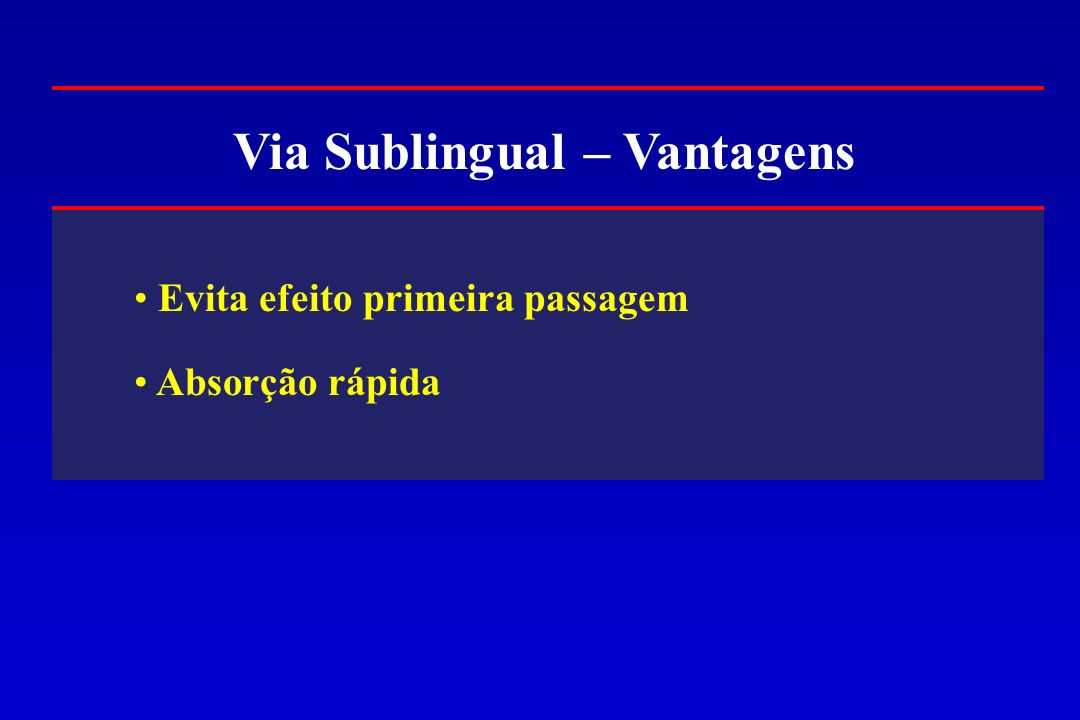 Via Sublingual – Vantagens