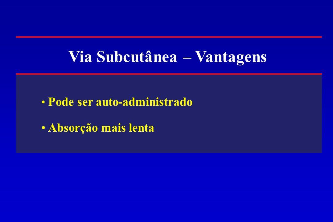 Via Subcutânea – Vantagens