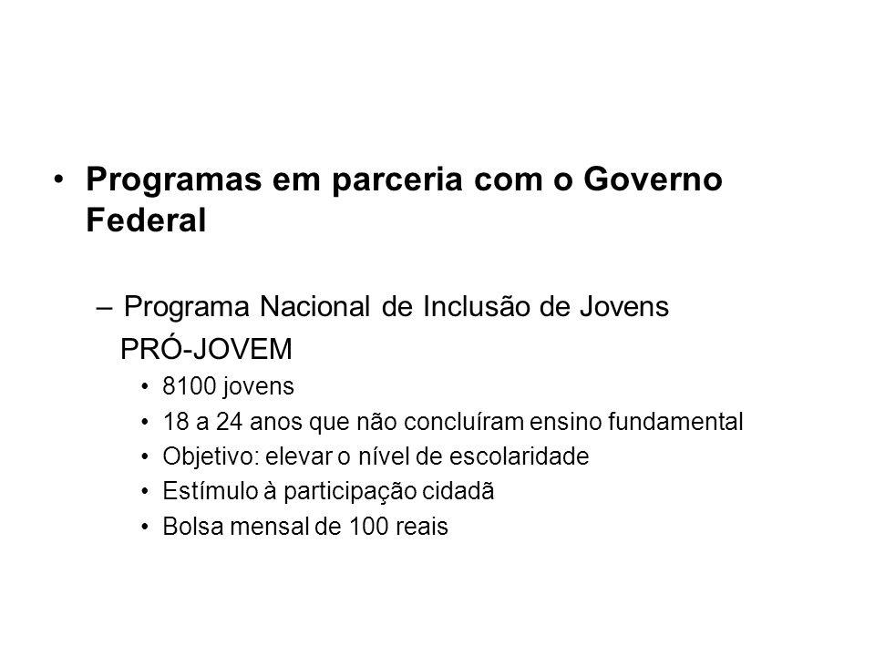 Programas em parceria com o Governo Federal
