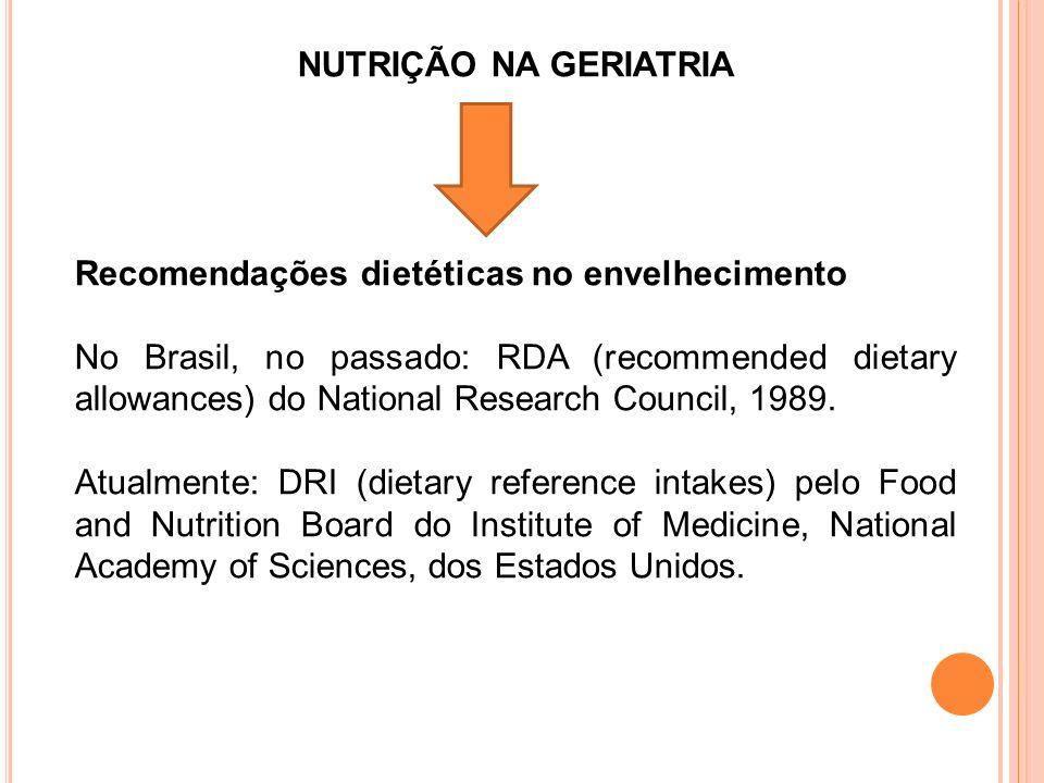 NUTRIÇÃO NA GERIATRIA Recomendações dietéticas no envelhecimento.