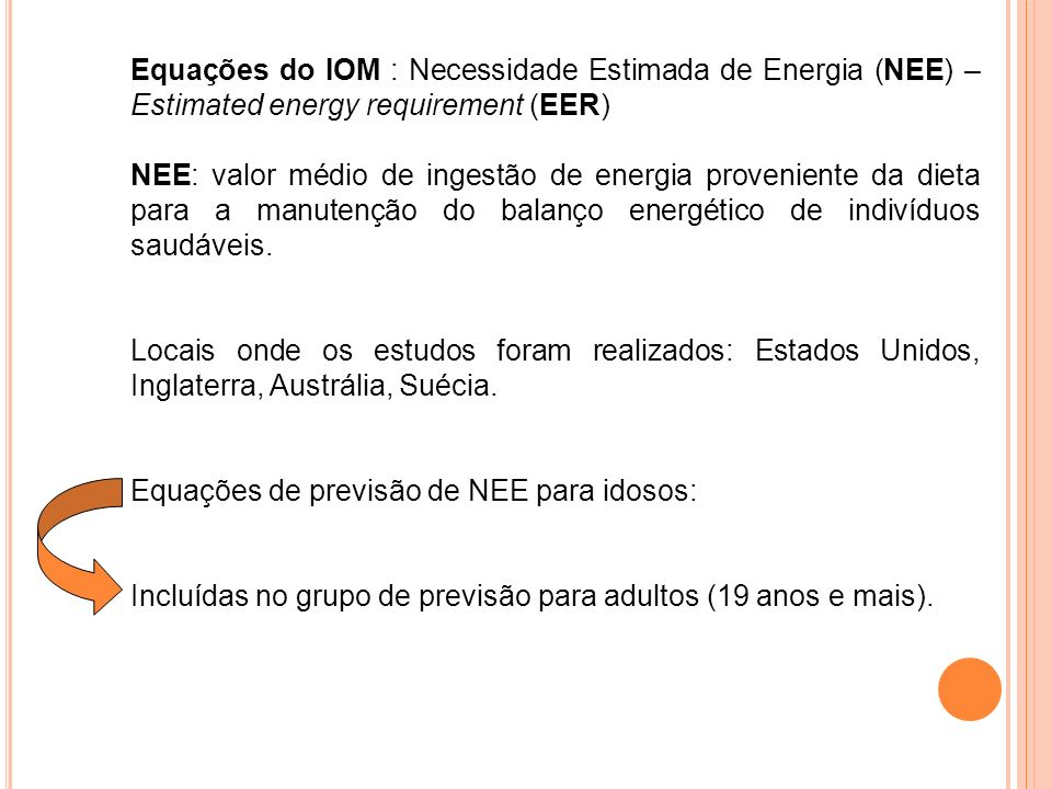 Equações do IOM : Necessidade Estimada de Energia (NEE) – Estimated energy requirement (EER)