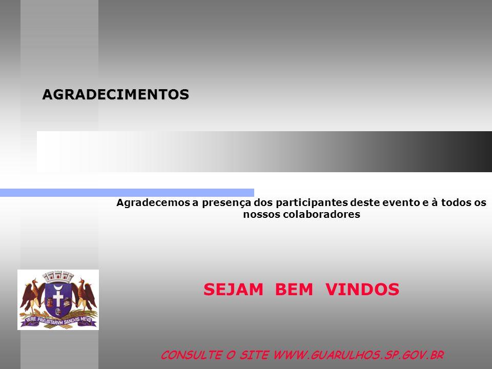 CONSULTE O SITE WWW.GUARULHOS.SP.GOV.BR