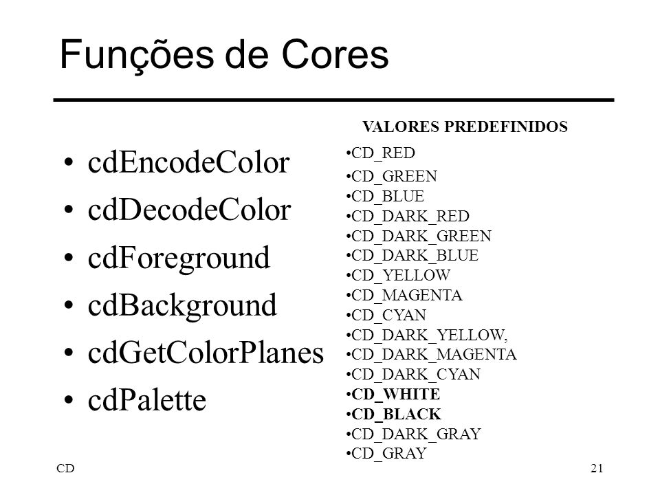 Funções de Cores cdEncodeColor cdDecodeColor cdForeground cdBackground
