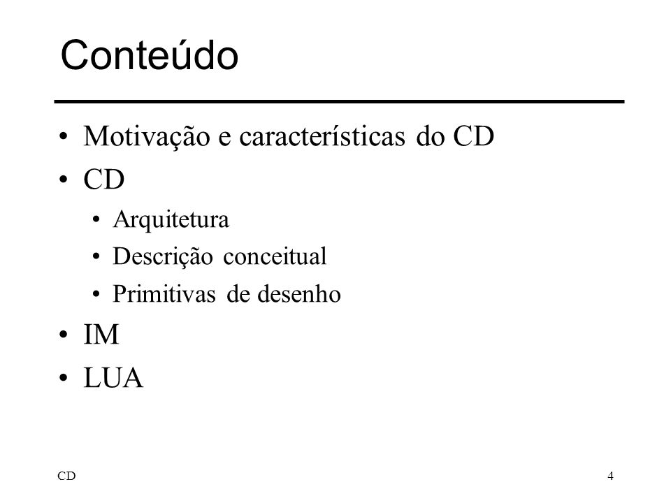 Conteúdo Motivação e características do CD CD IM LUA Arquitetura
