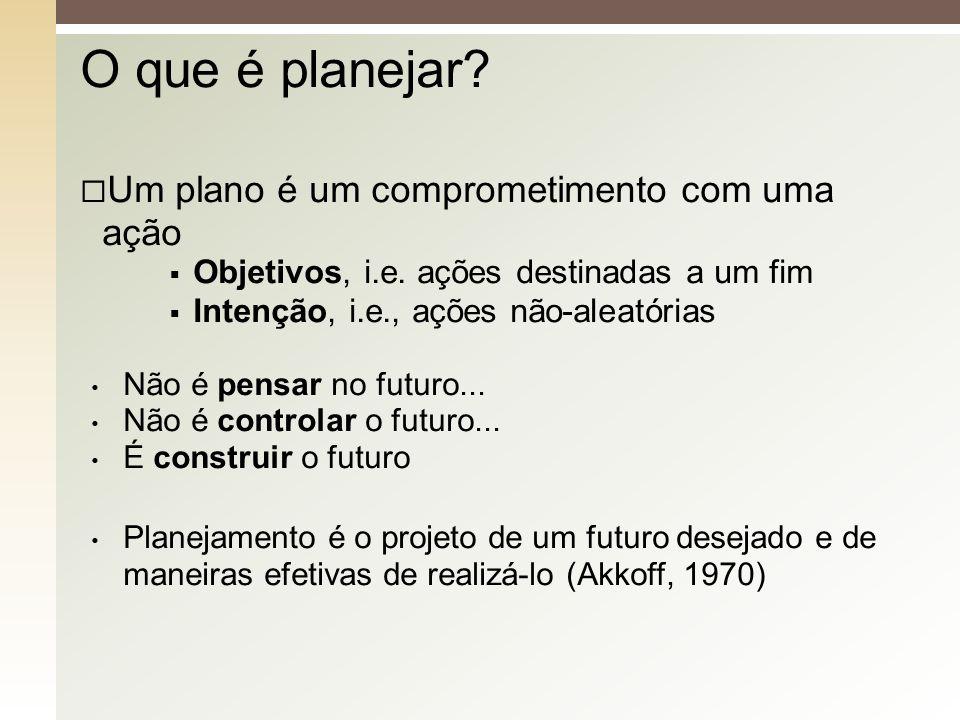 O que é planejar Um plano é um comprometimento com uma ação