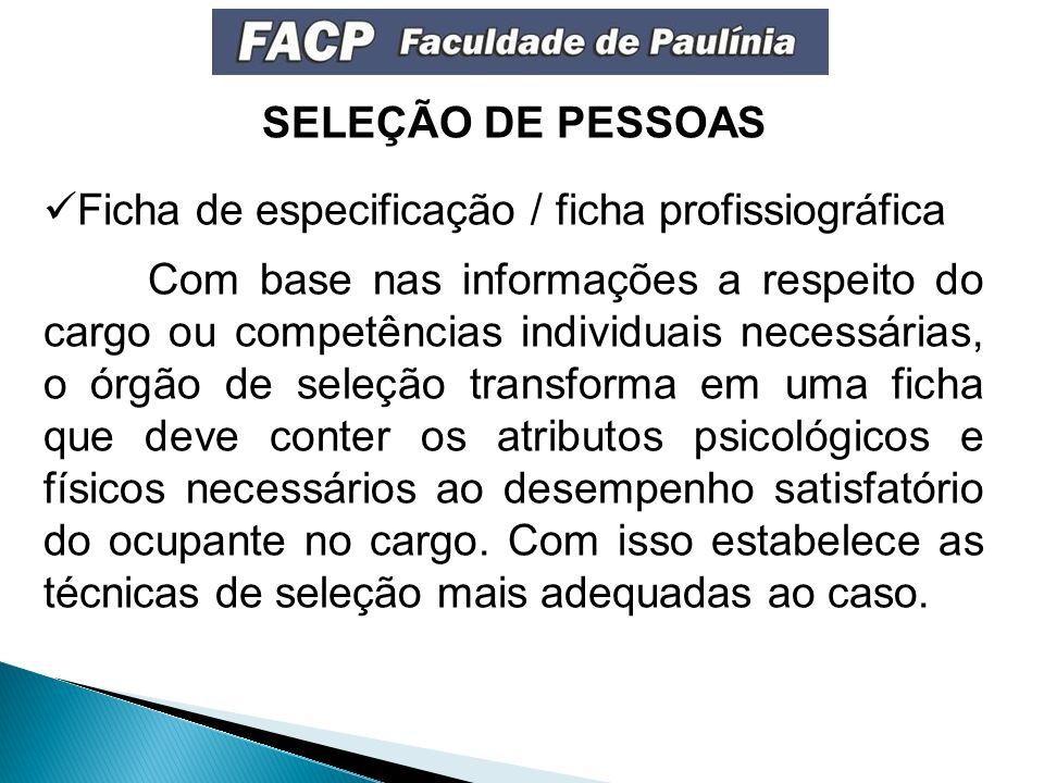 SELEÇÃO DE PESSOAS Ficha de especificação / ficha profissiográfica.