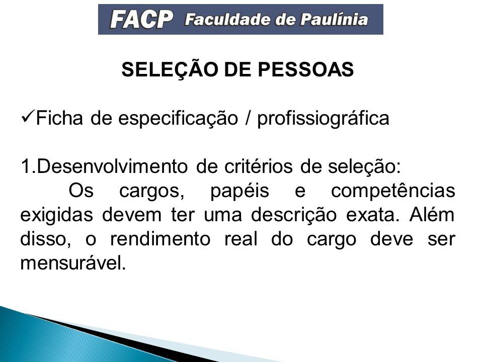 SELEÇÃO DE PESSOAS Ficha de especificação / profissiográfica. Desenvolvimento de critérios de seleção: