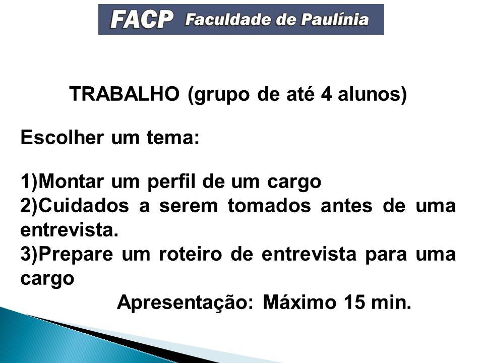 TRABALHO (grupo de até 4 alunos)