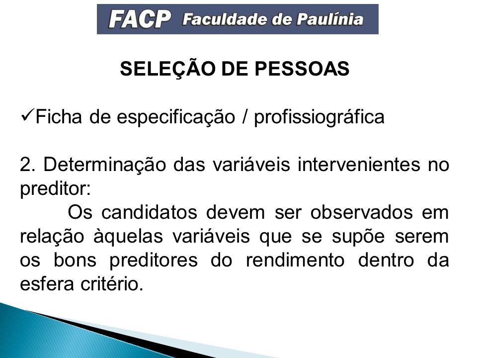 SELEÇÃO DE PESSOAS Ficha de especificação / profissiográfica. 2. Determinação das variáveis intervenientes no preditor: