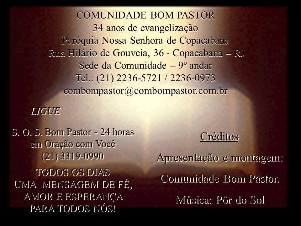 Apresentação e montagem: Comunidade Bom Pastor. Música: Pôr do Sol