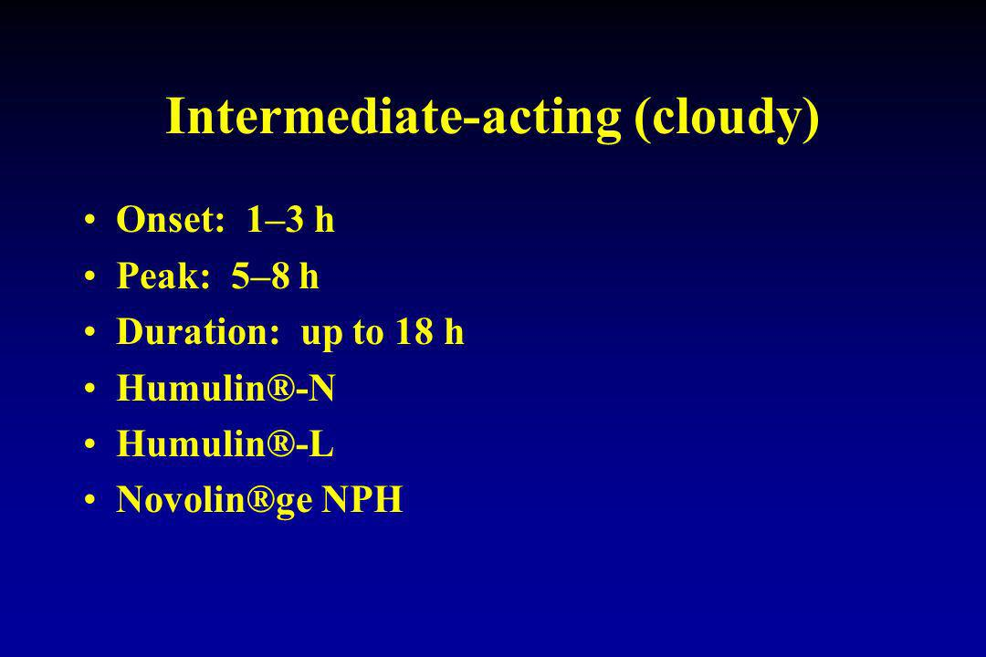 Intermediate-acting (cloudy)
