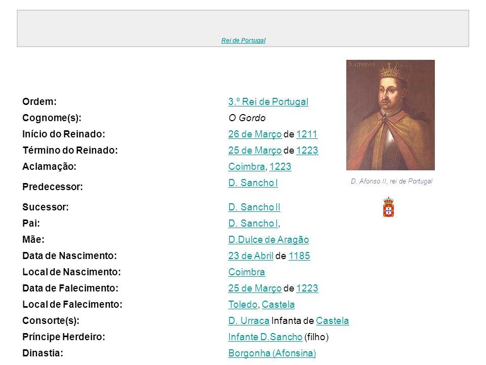 Ordem: 3.º Rei de Portugal Cognome(s): O Gordo Início do Reinado: