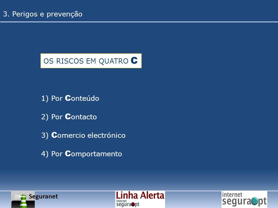 3. Perigos e prevenção OS RISCOS EM QUATRO C. 1) Por Conteúdo. 2) Por Contacto. 3) Comercio electrónico.