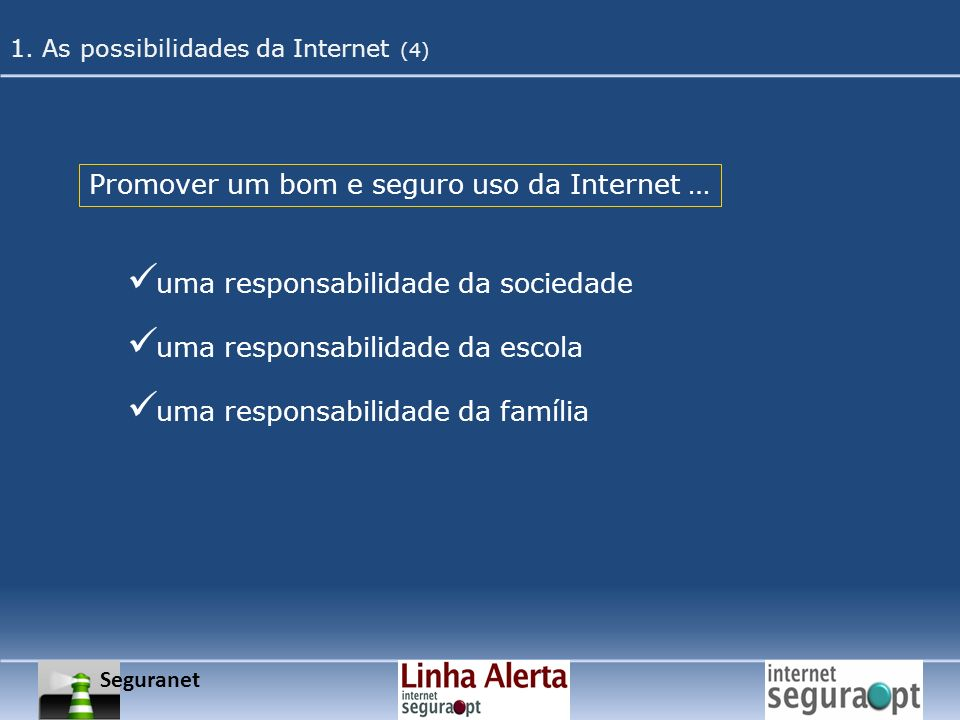 Promover um bom e seguro uso da Internet …