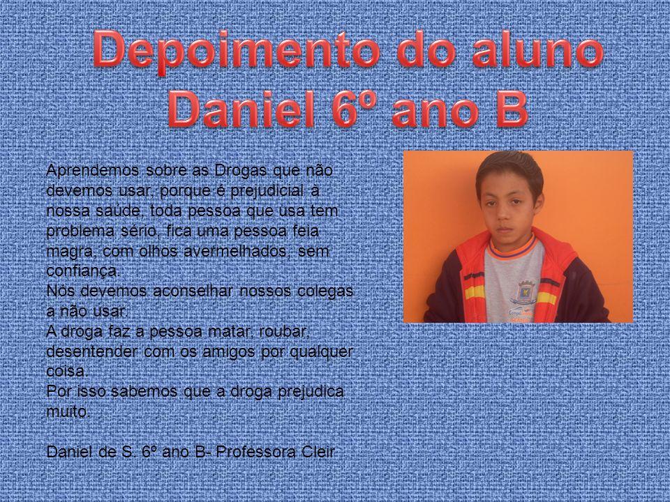Depoimento do aluno Daniel 6º ano B