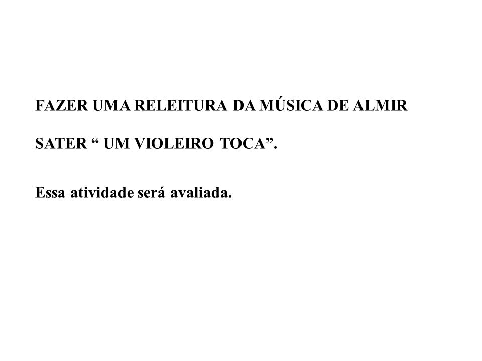 FAZER UMA RELEITURA DA MÚSICA DE ALMIR SATER UM VIOLEIRO TOCA .
