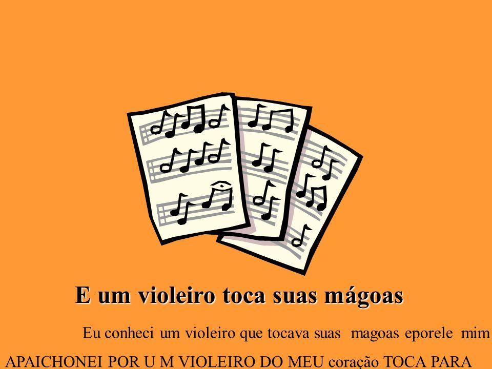 E um violeiro toca suas mágoas