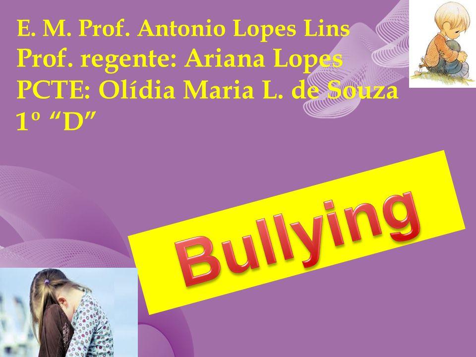 E. M. Prof. Antonio Lopes Lins Prof