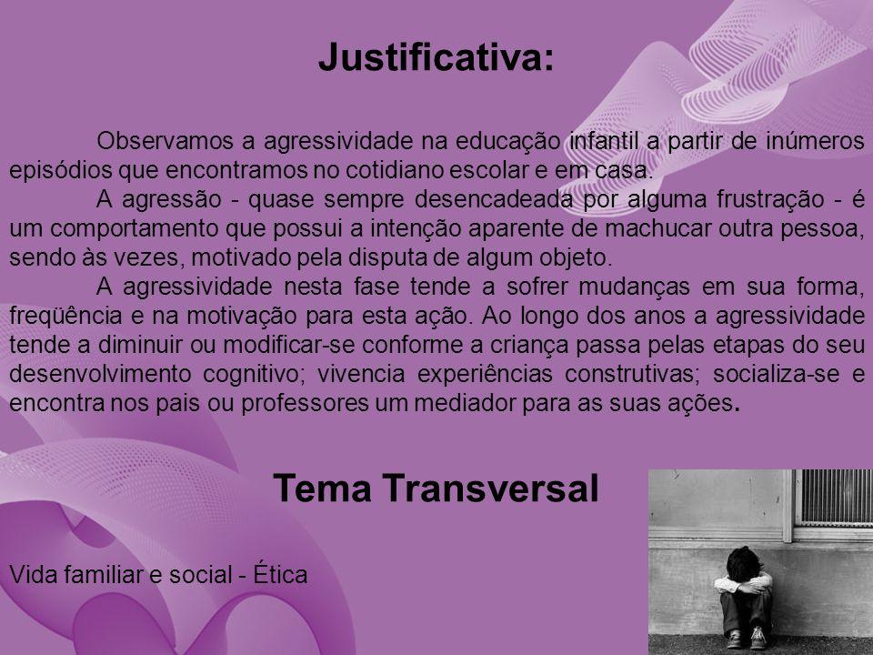 Justificativa: Tema Transversal