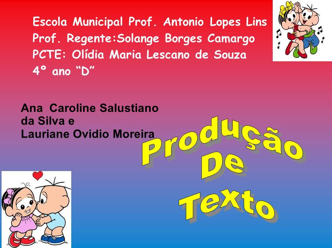 Produção De Texto Escola Municipal Prof. Antonio Lopes Lins