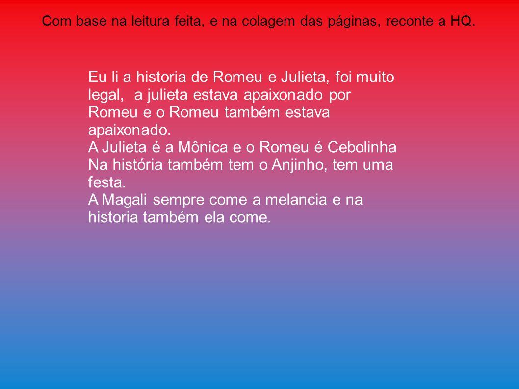 A Julieta é a Mônica e o Romeu é Cebolinha