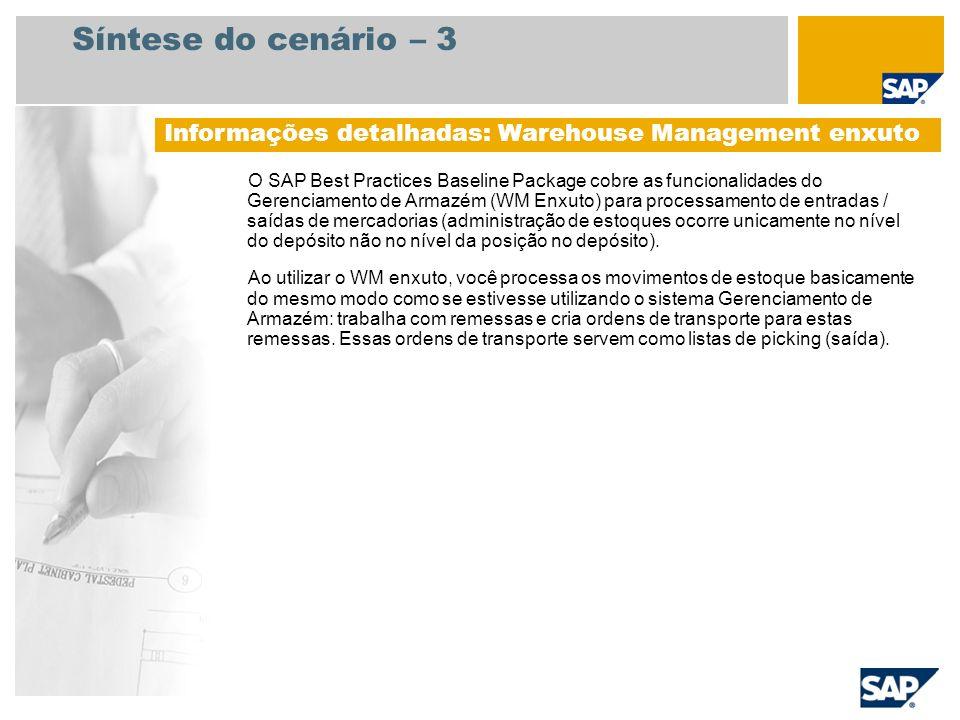 Síntese do cenário – 3 Informações detalhadas: Warehouse Management enxuto.