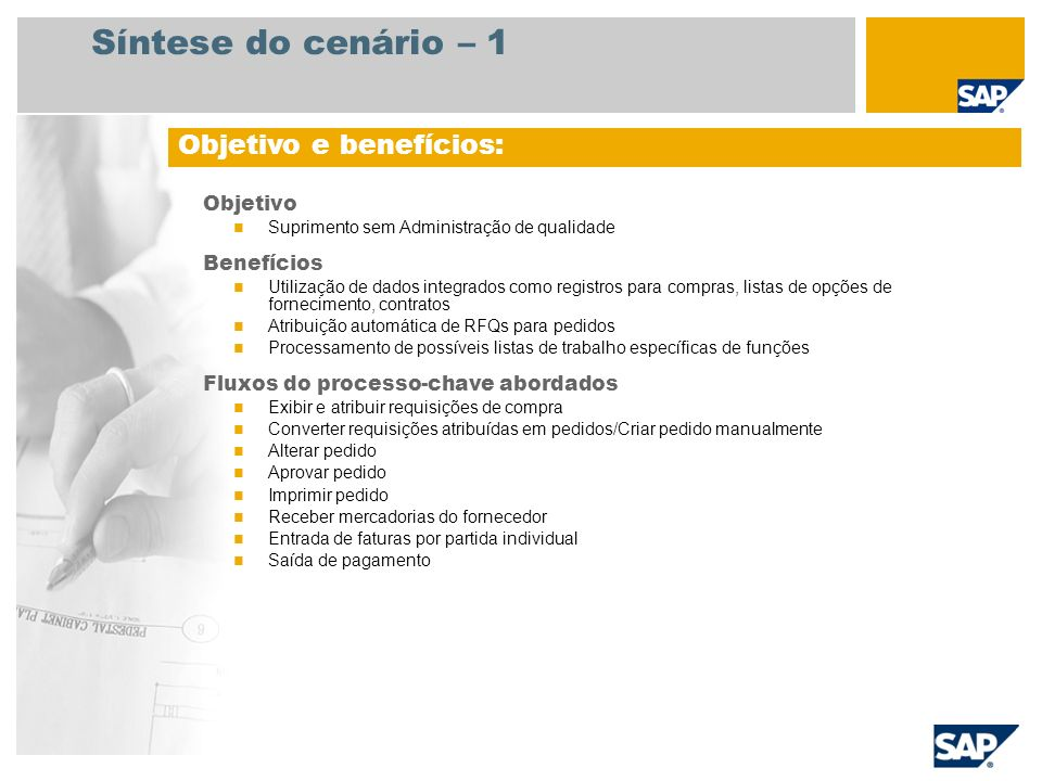 Síntese do cenário – 1 Objetivo e benefícios: Objetivo Benefícios
