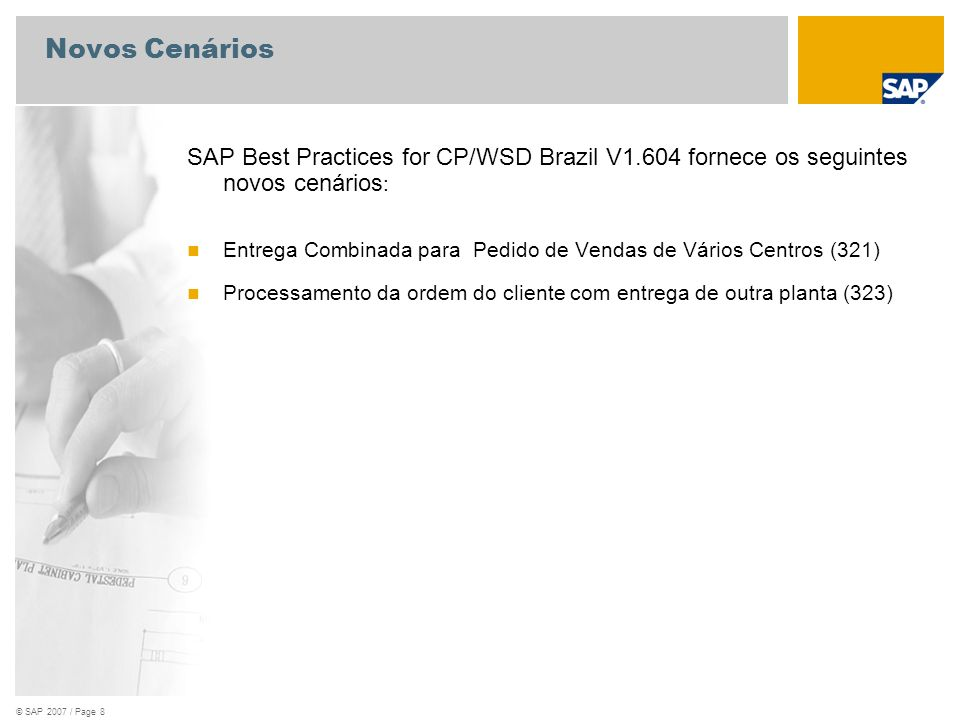 Novos Cenários SAP Best Practices for CP/WSD Brazil V1.604 fornece os seguintes novos cenários: