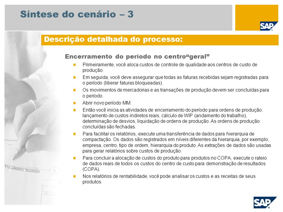 Síntese do cenário – 3 Descrição detalhada do processo: