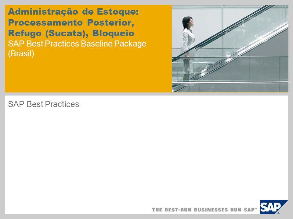Administração de Estoque: Processamento Posterior, Refugo (Sucata), Bloqueio SAP Best Practices Baseline Package (Brasil)